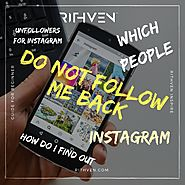 How do I find out which people do not follow me back on Instagram? - How to be Visible?