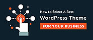 How to Select A Best WordPress Theme for Your Business