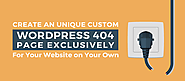 Create an Unique Custom WordPress 404 Page Exclusively for Your Site