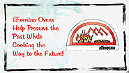 IlFornino Ovens Help Preserve The Past While Cooking The Way To The Future!