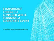 5 important things to consider while planning a corporate event