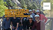 Important Tips to Make a Corporate Team Building Activity Successful