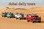 Dubai daily trips with amazing packages
