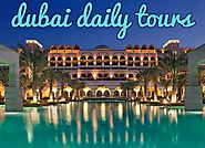 Book all inclusive Dubai daily trips packages
