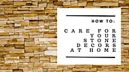 Stone Tech. - How To: Care for Your Stone Decors at Home
