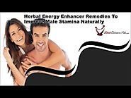 Herbal Energy Enhancer Remedies To Improve Male Stamina Naturally