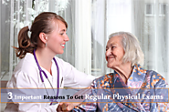 3 Important Reasons To Get Regular Physical Exams