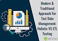 Modern And Traditional Approach For Test Data Management: Holistic VS ETL Testing - Blogs on Test Environment Management