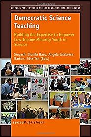 Democratic Science Teaching: Building the Expertise to Empower Low-Income Minority Youth in Science (Cultural Perspec...