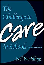 The Challenge to Care in Schools: An Alternative Approach to Education, Second Edition (Advances in Contemporary Educ...