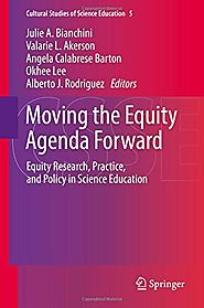 Moving the Equity Agenda Forward: Equity Research, Practice, and Policy in Science Education (Cultural Studies of Sci...