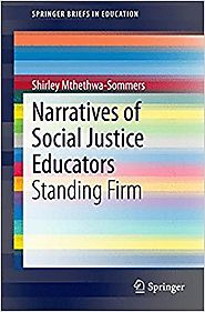 Narratives of Social Justice Educators: Standing Firm (SpringerBriefs in Education) 2014th Edition