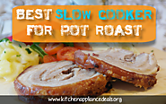 Best Slow Cooker For Pot Roast - The Perfect Crock Pot Buying Guide | Kitchen Appliance Deals