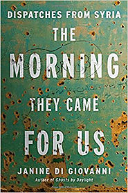 The Morning They Came for Us | Janine Di Giovanni