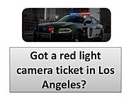 Got a red light camera ticket in Los Angeles?