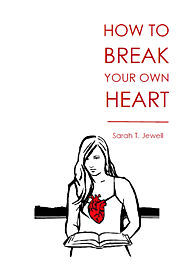 How To Break Your Own Heart