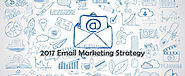 2017 Email Marketing Strategy: 7 Emails You Must Have