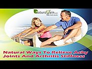 Natural Ways To Relieve Achy Joints And Arthritis Stiffness