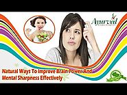 Natural Ways To Improve Brain Power And Mental Sharpness Effectively