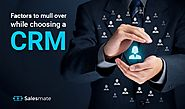Factors to mull over while choosing a sales CRM