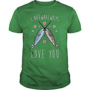 I NARWHAL WAYS LOVE YOU T-SHIRT