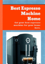Best Espresso Machine Home: Your best espresso ...