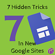 7 Hidden Tips for Google Sites - Teacher Tech