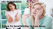 Dua and Wazifa To Keep or Send Mother in Law Away