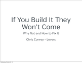 Chris Conrey - If You Build It They Won't Come