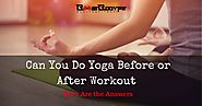 Yoga Before or After Workout? All You Need to Know