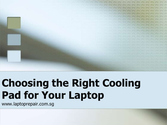 Choosing the right cooling pad for your laptop