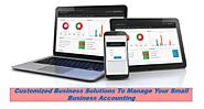 Customized Business Solutions To Manage Your Small Business Accounting