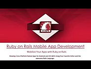 Ruby on Rails Mobile App Development - Building a Real World Mobile Apps