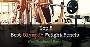 Top 5- Best Olympic Weight Bench (2017 and Ever): All You Need To Know