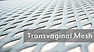About Transvaginal Mesh Product Liability Lawsuit