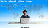 The Most Proficient Travel Agency Software