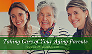 Taking Care of Your Aging Parents