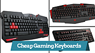 15 Cheap Gaming Keyboards for Budget Focused Pro Gamers!