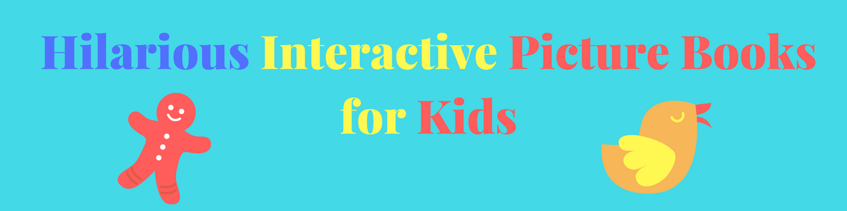 Headline for Hilarious Interactive Picture Books for Kids