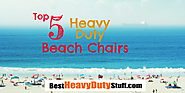 Best Heavy Duty Beach Chairs Review and Sale - Best Heavy Duty Stuff