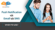 Here is the full details about Push notification vs. Email vs. SMS - when to use. Click here now.
