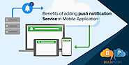 Benefits of adding push notification Service in Mobile Application