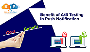 Benefit of A/B Testing in Push Notification