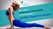 The role of Probiotics supplements in maintaining a healthy digestive system