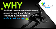 Why Probiotics and other multivitamins are necessary for athletes to ensure a remarkable athletic performance?