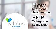 How Nutritional Supplements Help To Improve Leaky Gut?