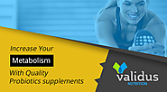 Increase Your Metabolism with Quality Probiotics Supplements