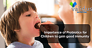 Importance of Probiotics for Children to Gain Good Immunity