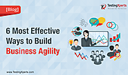 Blog - 6 Most Effective Ways to Build Business Agility