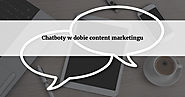Chatboty w dobie content marketingu